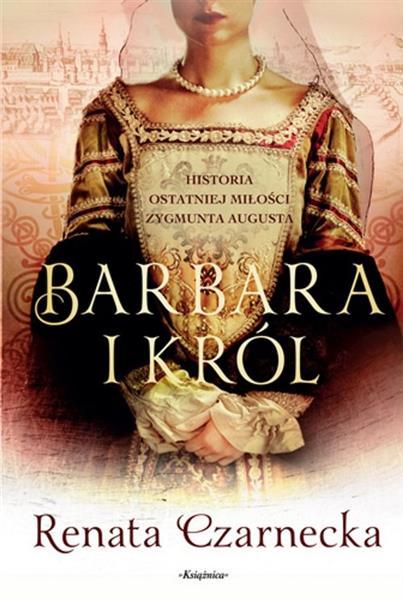 Barbara i król. Historia ostatniej miłości Zygmunt