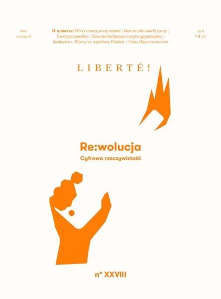 Liberte! nr.28 RE:wolucja. Cyfrowa rzeczywistość