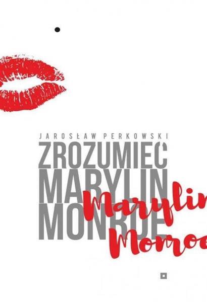 Zrozumieć Marylin Monroe