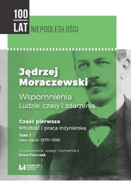 Jędrzej Moraczewski. Wspomnienia... T.1 cz.1