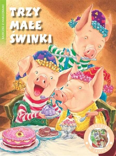 Bajeczki z naklejkami - Trzy małe świnki
