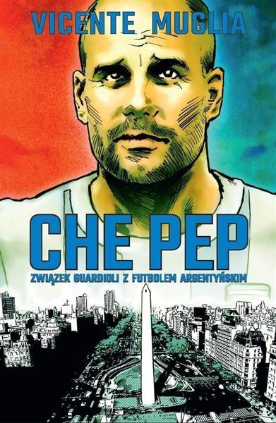 Che Pep. Związek Guardioli z futbolem argentyńskim