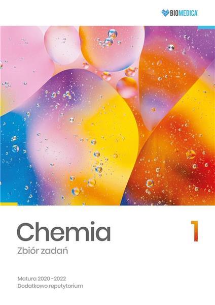 Chemia. Zbiór zadań. Matura 2020-2022 T.1