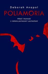 POLIAMORIA Miłość i intymność z wieloma..outlet