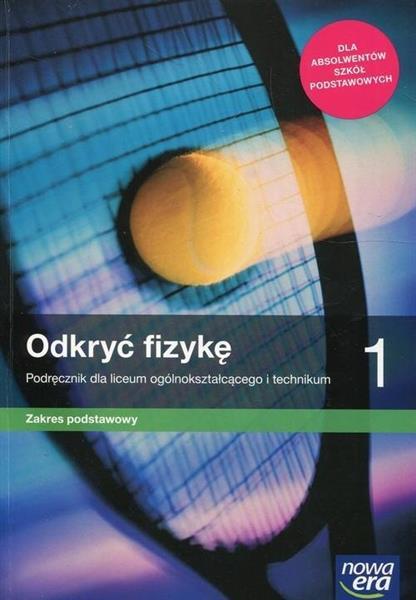 Odkryć fizykę 1. Podręcznik dla liceum ogólnokszta