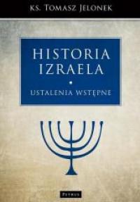 HISTORIA IZRAELA USTALENIA WSTĘPNE outlet