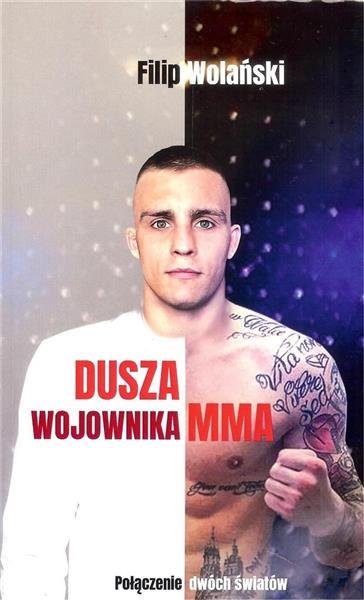 Dusza wojownika MMA. Połączenie dwóch światów