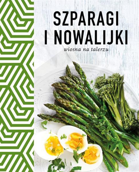 Szparagi i nowalijki. Wiosna na talerzu