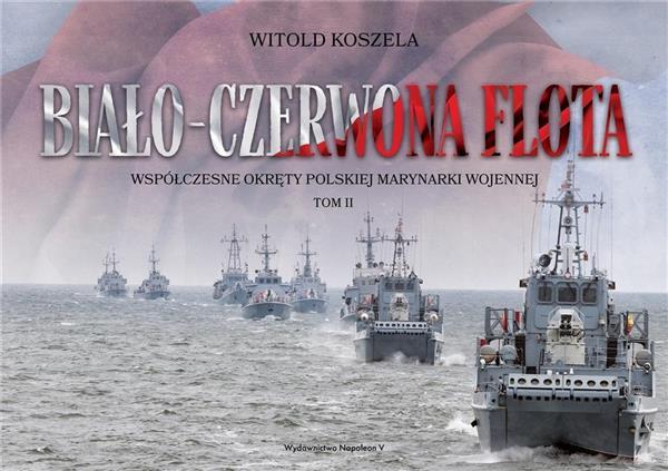 Biało-czerwona flota. Współczesne okręty.. T.2-332872