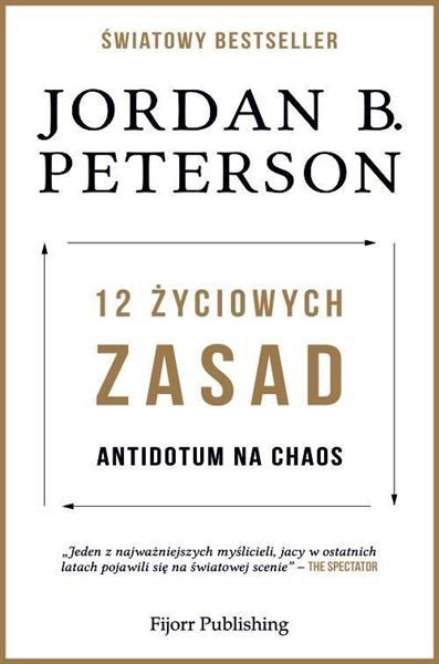 12 życiowych zasad. Antidotum na chaos-327535