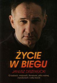 Życie w biegu Janusz Drzewucki-39501