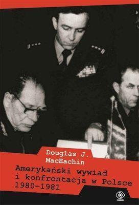 Amerykański wywiad i konfrontacja w Polsce 1980-19