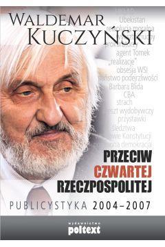 PRZECIW CZWARTEJ RZECZPOSPOLITEJ PUBLICYSTYKA 2004