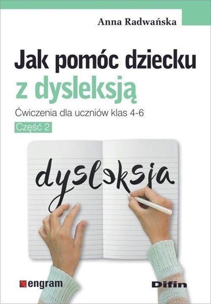 Jak pomóc dziecku z dysleksją. Ćw. dla klas 4-6