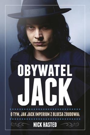 Obywatel Jack. O tym, jak Jack imperium z bluesa..