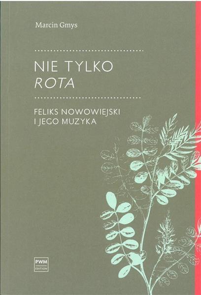 Nie tylko Rota.. Feliks Nowowiejski i jego muzyka