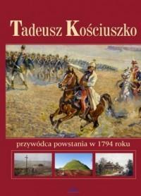 Tadeusz Kościuszko przywódca powstania w 1794 outl