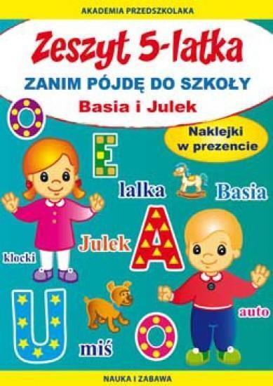 Zeszyt 5-latka. Basia i Julek. Zanim pójdę do szk.