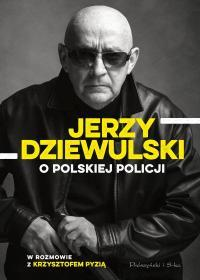 JERZY DZIEWULSKI O POLSKIEJ POLICJI BR