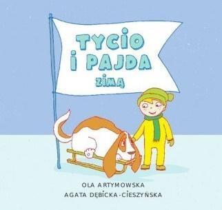 Czytam Mamie i Tacie. Tycio i Pajda zimą