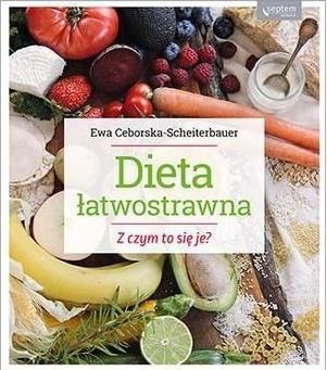 Dieta łatwostrawna. Z czym to się je?