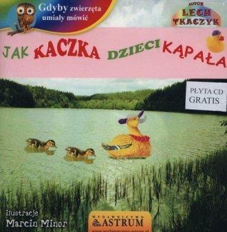 Jak kaczka dzieci kąpała +CD