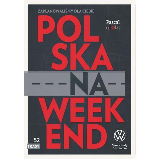 POLSKA NA WEEKEND (WYDANIE JUBILEUSZOWE)