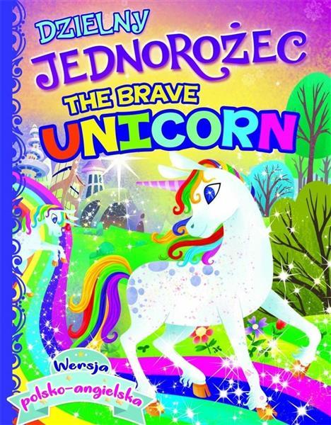 Dzielny jednorożec/The brave unicorn