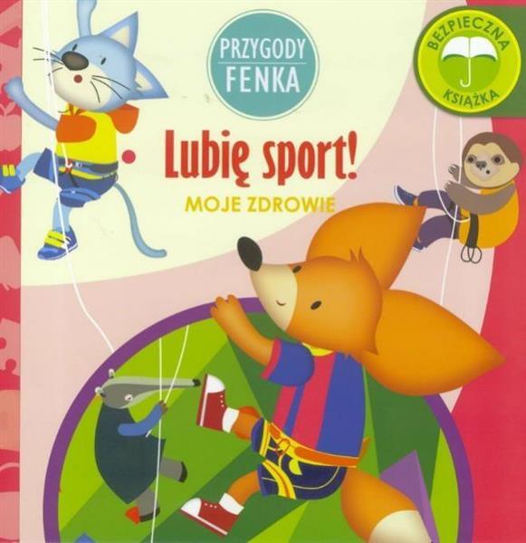 Przygody Fenka. Lubię sport!