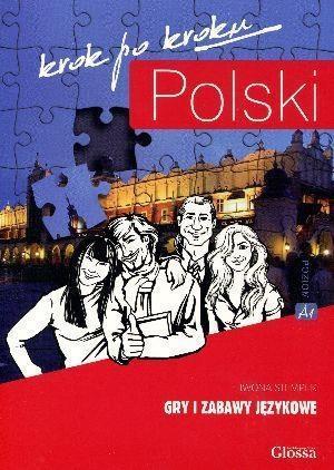 Polski krok po kroku. Gry i zabawy językowe A1