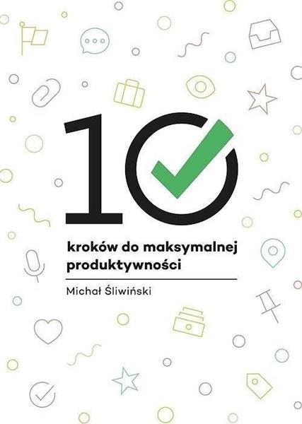 10 kroków do maksymalnej produktywności