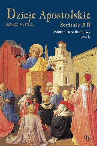 Dzieje Apostolskie. Rozdz. 10-18 Kom. duchowy T,2