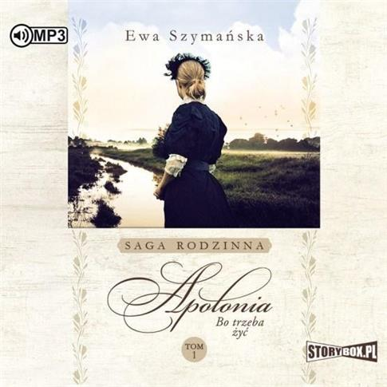 Bo trzeba żyć T. 1 Apolonia. Audiobook