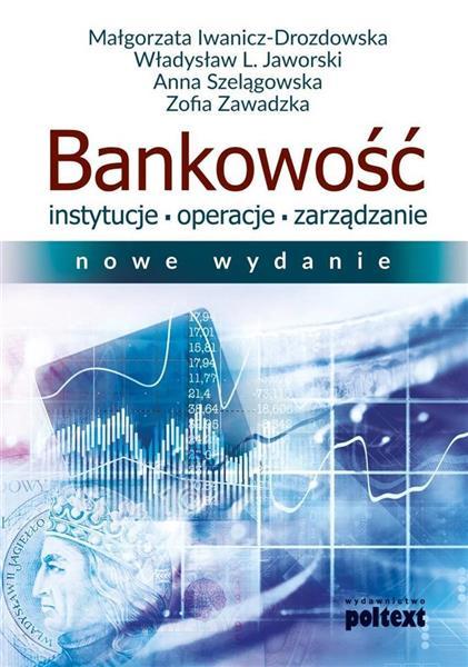 Bankowość. Instytucje,operacje, zarządzanie w.2017