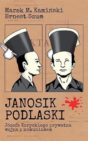 Janosik Podlaski. Józefa Koryckiego prywatna..
