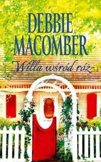 Willa wśród róż  Debbie Macomber OUTLET