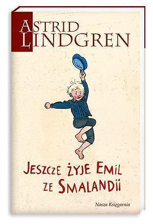 Astrid Lindgren. Jeszcze żyje Emil ze Smalandii!