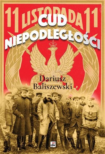 Cud Niepodległości. Polska wybuchła