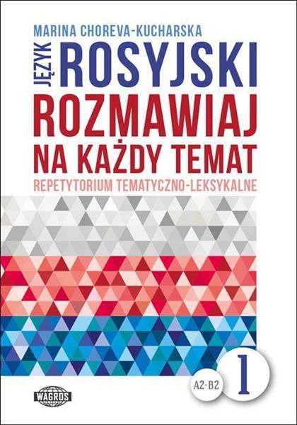 Rozmawiaj na każdy temat - język rosyjski 1