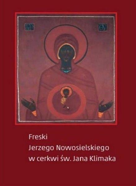 Freski Jerzego Nowosielskiego w cerkwi św. Jana...