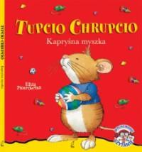 Tupcio Chrupcio Kapryśna myszka outlet