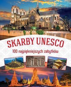 SKARBY UNESCO 100 NAJPIĘKNIEJSZYCH ZABYTKÓW TW