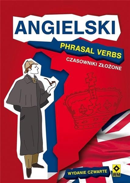 Angielski. Phrasal Verbs. Czasowniki złożone