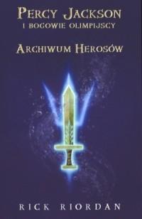 ARCHIWUM HEROSÓW PERCY JACKSON I BOGOWIE outlet