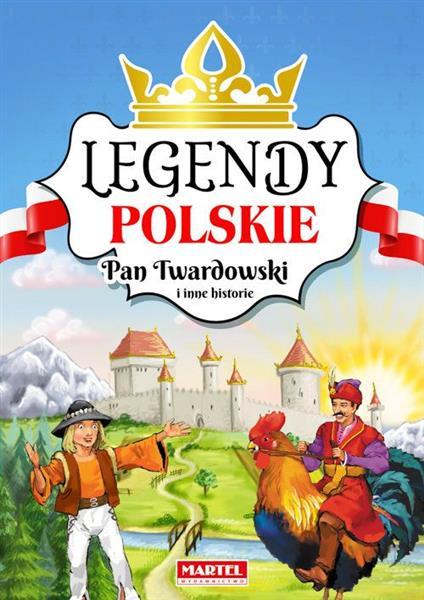Legendy polskie. Pan Twardowski i inne historie