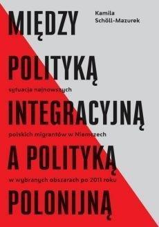Między polityką integracyjną a polityką polonijną