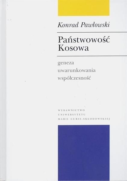 Państwowość Kosowa. Geneza, uwarunkowania..