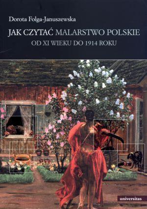 Jak czytać malarstwo polskie. Od XI wieku do 1914