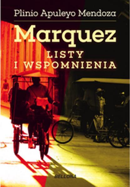 Marquez. Listy i wspomnienia