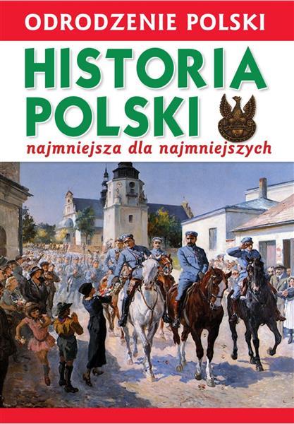 Odrodzenie Polski. Historia Polski. Najmniejsza dl